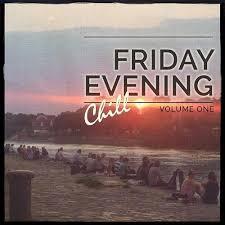FridayEveningChill